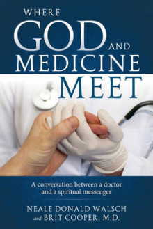 Where Science and Medicine Meet av Neale Donald Walsch (Heftet)