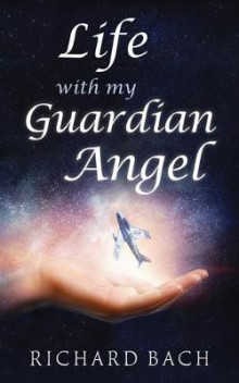 Life with My Guardian Angel av Richard Bach (Heftet)