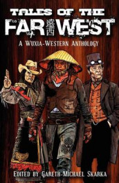 Tales of the Far West av Tessa Gratton, Scott Lynch og Gareth-Michael Skarka (Heftet)