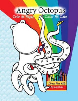 Omslag - Angry Octopus Color Me Happy, Color Me Calm