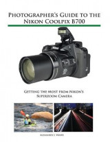 Omslag - Photographer's Guide to the Nikon Coolpix B700