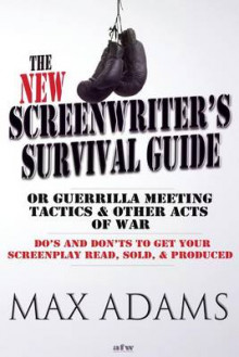 The New Screenwriter's Survival Guide; Or, Guerrilla Meeting Tactics and Other Acts of War av Max Adams (Heftet)