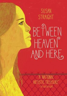 Between Heaven and Here av Susan Straight (Heftet)