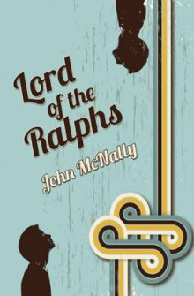 Lord of the Ralphs av John McNally (Heftet)