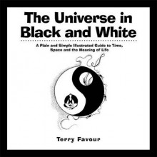 The Universe in Black and White av Terry Favour (Heftet)