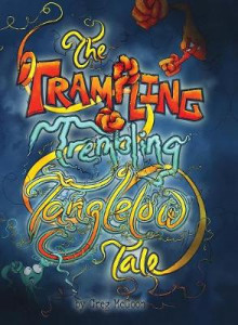 The Trampling Trembling Tanglelow Tale av Greg McGoon (Innbundet)