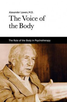 The Voice of the Body av Alexander Lowen (Heftet)