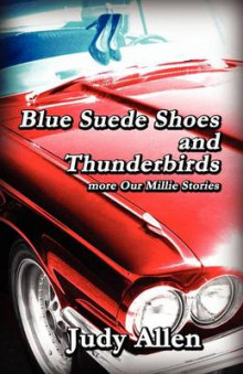 Blue Suede Shoes and the Thunderbirds - More Our Millie Stories av Judy Allen (Heftet)