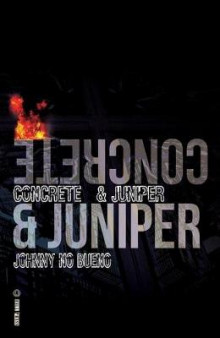 Concrete & Juniper av Johnny No Bueno (Heftet)