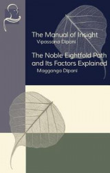 Omslag - The Manual of Insight and the Noble Eightfold Path and Its Factors Explained