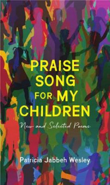 Praise Song for My Children: New and Selected Poems av Patricia Jabbeh Wesley (Heftet)