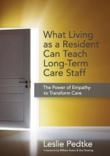 Omslag - What Living as a Resident Can Teach Long-Term Care Staff