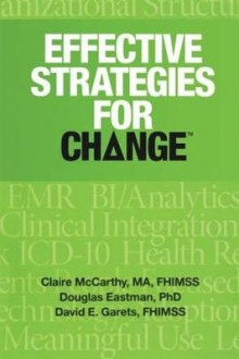Effective Strategies for Change av Claire McCarthy, Dave Garets og Doug Eastman (Heftet)