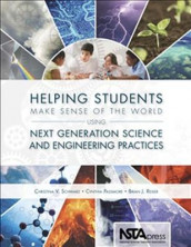 Helping Students Make Sense of the World Using Next Generation Science and Engineering Practices av Cynthia Passmore, Brian J. Reiser og Christina V. Schwarz (Heftet)