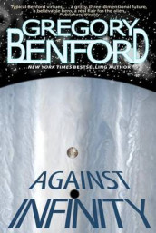 Against Infinity av Gregory Benford (Heftet)