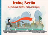 Omslag - Irving Berlin, the Immigrant Boy Who Made America Sing