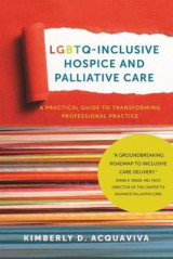 Omslag - LGBTQ-Inclusive Hospice and Palliative Care - A Practical Guide to Transforming Professional Practice