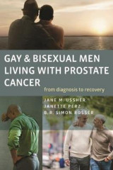 Omslag - Gay and Bisexual Men Living with Prostate Cancer - From Diagnosis to Recovery