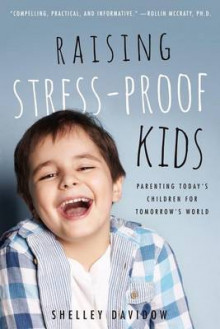 Raising Stress-Proof Kids av Shelley Davidow (Heftet)