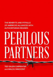 Perilous Partners av Ted Galen Carpenter (Innbundet)