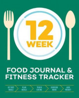 Omslag - 12-Week Food Journal and Fitness Tracker