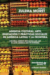 Omslag - Agencia Cultural, Arte, Educacion y Practicas Sociales En America Latina y La Frontera - Cultural Agency, Art and Education in Latin America and Its Borders