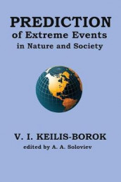 Prediction of Extreme Events in Nature and Society av Vladimir I Keilis-Borok (Innbundet)