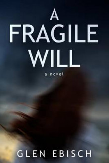 A Fragile Will av Glen Ebisch (Heftet)