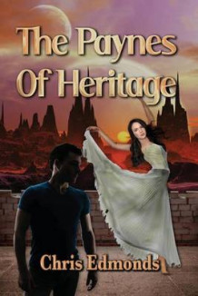 The Paynes of Heritage av Chris Edmonds (Heftet)
