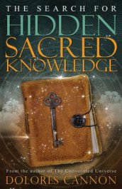 Search for Sacred Hidden Knowledge av Dolores Cannon (Heftet)