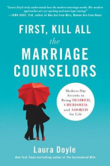 First, Kill All the Marriage Counselors av Laura Doyle (Heftet)