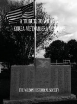 Omslag - A Tribute to Wilson's Korea-Vietnam Era Veterans