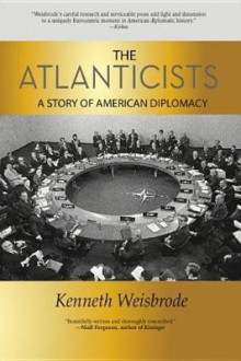 The Atlanticists av Kenneth Weisbrode (Heftet)