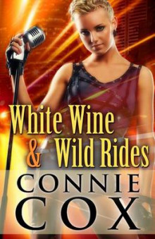 White Wine and Wild Rides av Connie Cox (Heftet)