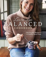 Omslag - Laura Lea Balanced Cookbook: 125 Simple and Delicious Everyday Recipes for a Happy, Healthier You