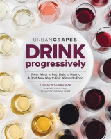 Omslag - Drink Progressively: A Bold New way to Pair Wine and Food