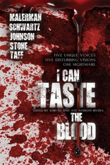 I Can Taste the Blood av Josh Malerman, John F D Taff og Erik T Johnson (Heftet)