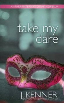Take My Dare av J Kenner (Heftet)
