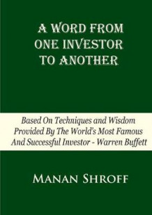 A Word From One Investor To Another av Manan Shroff (Heftet)
