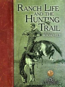 Ranch Life and the Hunting Trail av Theodore Roosevelt (Heftet)