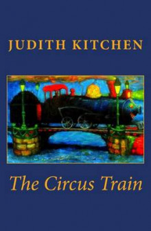 The Circus Train av Judith Kitchen (Heftet)