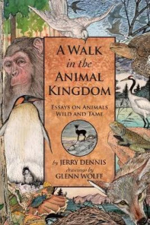 A Walk in the Animal Kingdom av Jerry Dennis (Heftet)