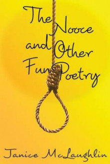 The Nooce and Other Fun Poetry av Janice McLaughlin (Heftet)