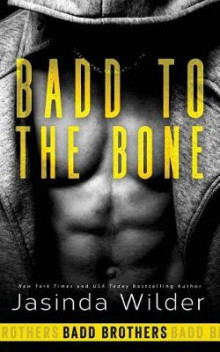 Badd to the Bone av Jasinda Wilder (Heftet)