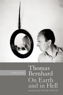 On Earth and in Hell av Thomas Bernhard (Heftet)