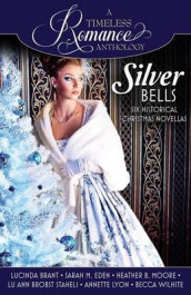 Silver Bells Collection av Lucinda Brant, Sarah M Eden og Heather B Moore (Heftet)