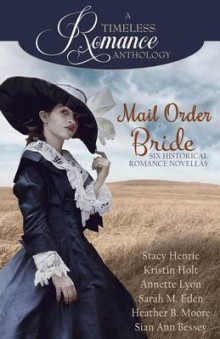Mail Order Bride Collection av Stacy Henrie, Kristin Holt og Annette Lyon (Heftet)