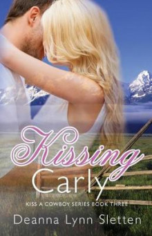 Kissing Carly (Kiss a Cowboy Series, Book Three) av Deanna Lynn Sletten (Heftet)