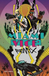 Miami vice: remix av Joe Casey (Heftet)