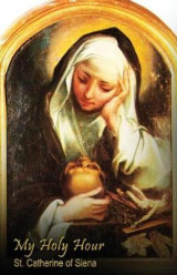 Omslag - My Holy Hour - St. Catherine of Siena